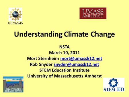 Understanding Climate Change NSTA March 10, 2011 Mort Sternheim Rob Snyder STEM.