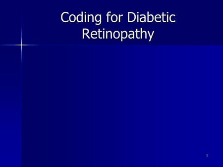 Coding for Diabetic Retinopathy 1. Office visit, 92 or 99 Frequency -As medically indicated (q 6mo, 12mo) -No limit on office visits -Manage separate.