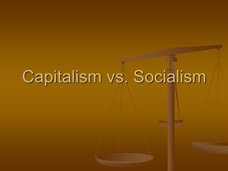 Capitalism vs. Socialism. Definition of Capitalism Capitalism is… an economic system in which people make the economic decisions in free markets (not.