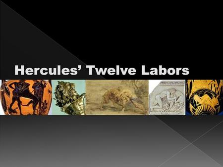 Hercules' Twelve Labors