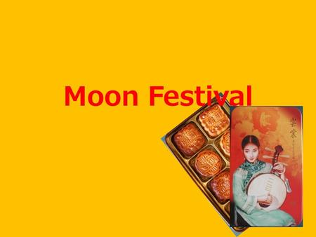 Moon Festival. The Chinese Moon Festival is on the 15th of the 8th lunar month. It's also known as the Mid-autumn Festival. Chinese culture is deeply.