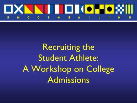 Recruiting the Student Athlete: A Workshop on College Admissions.