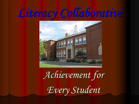 Literacy Collaborative Achievement for Every Student.