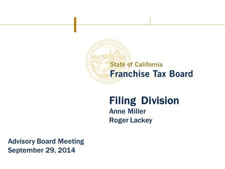 Filing Division Anne Miller Roger Lackey Advisory Board Meeting September 29, 2014.
