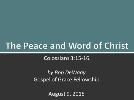The Peace and Word of Christ
