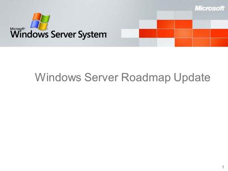 1 Windows Server Roadmap Update. 2 Agenda Windows Server Market Trends A Look Ahead NAP Collaboration Announcement Windows Server 2003 R2 Product Update.
