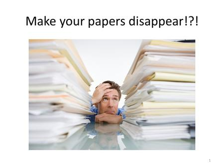 Make your papers disappear!?! 1. The Paperless Classroom! A presentation by Ronald Stephenson & Stephanie Berridge 2.