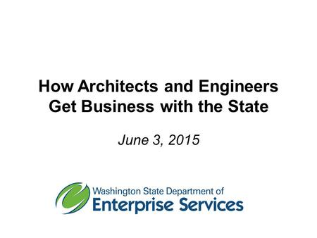 How Architects and Engineers Get Business with the State June 3, 2015.
