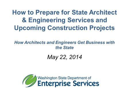 How to Prepare for State Architect & Engineering Services and Upcoming Construction Projects How Architects and Engineers Get Business with the State May.