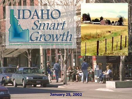January 25, 2002. SMART GROWTH IN RURAL IDAHO TOWNS.
