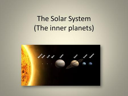 The Solar System (The inner planets). The Solar System The Solar System is the family of planets that we live in. It is located in one of the arms in.