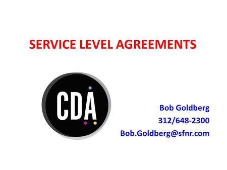 SERVICE LEVEL AGREEMENTS Bob Goldberg 312/648-2300