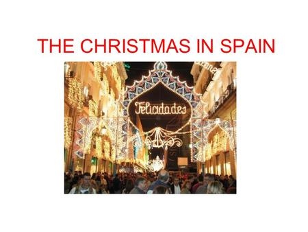 THE CHRISTMAS IN SPAIN. TIPICAL SPANISH FOOD IN CHRISTMAS.