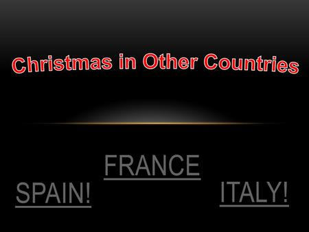FRANCE ITALY! SPAIN!. To say 'Merry Christmas' you say 'Joyeux Noël.' Father Christmas is le Père Noël. If you are going to send him a letter then it.