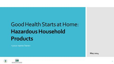 Good Health Starts at Home: Hazardous Household Products 1 May 2014.