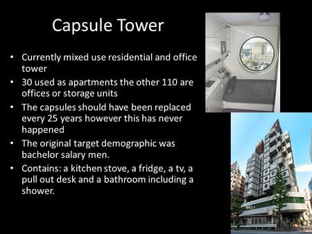 Capsule Tower Currently mixed use residential and office tower 30 used as apartments the other 110 are offices or storage units The capsules should have.