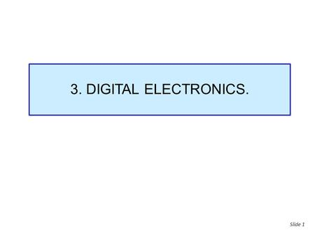 3. DIGITAL ELECTRONICS..