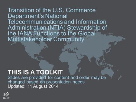 Transition of the U.S. Commerce Department's National Telecommunications and Information Administration (NTIA) Stewardship of the IANA Functions to the.