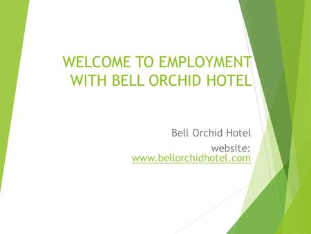 WELCOME TO EMPLOYMENT WITH BELL ORCHID HOTEL