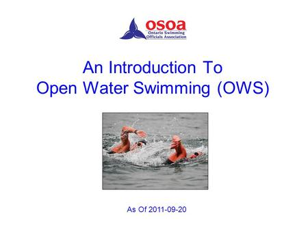 An Introduction To <strong>Open</strong> Water Swimming (OWS) As Of 2011-09-20.