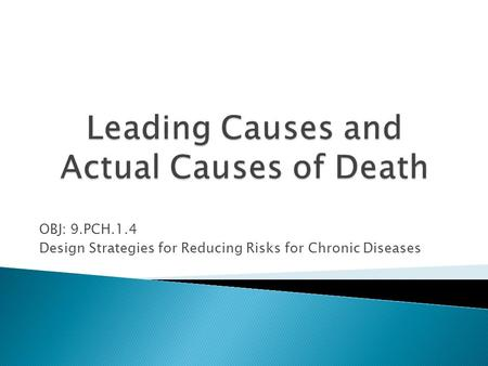OBJ: 9.PCH.1.4 Design Strategies for Reducing Risks for Chronic Diseases.