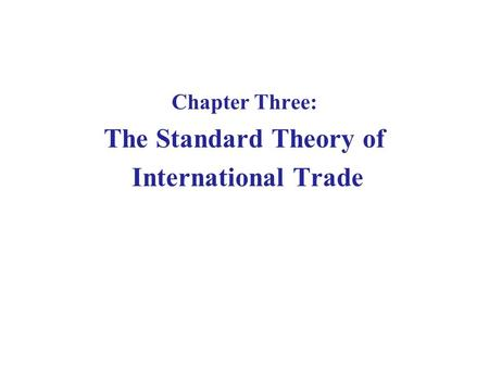 The Standard Theory of International Trade