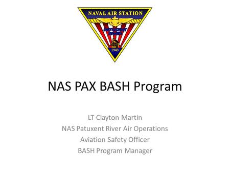 NAS PAX BASH Program LT Clayton Martin