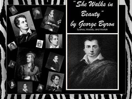 """She Walks in Beauty"" by George Byron"