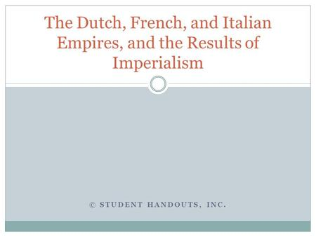 The Dutch, French, and Italian Empires, and the Results of Imperialism
