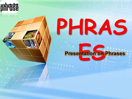LOGO PHRAS ES. LOGO We have seen that sometimes a group of words does the work of an adjective ($ 3). Now examine the following pairs of sentences:- 1.(a)