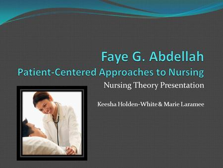 Faye G. Abdellah Patient-Centered Approaches to Nursing