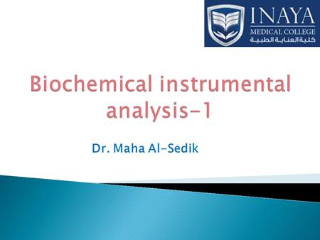 Dr. Maha Al-Sedik. Objectives:  Electromagnetic Radiation  White light  Beer' s law  Spectrophotometer  Components of spectrophotometer  Types.