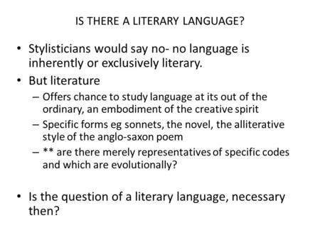 IS THERE A LITERARY LANGUAGE?