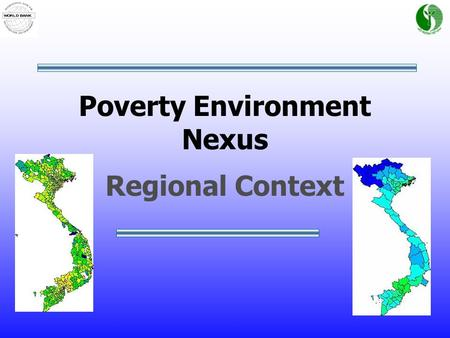 Poverty Environment Nexus Regional Context. Presentation Overview 1.Introduction and Policy Framework 2.Case Study Selection Process 3.z 4.a.