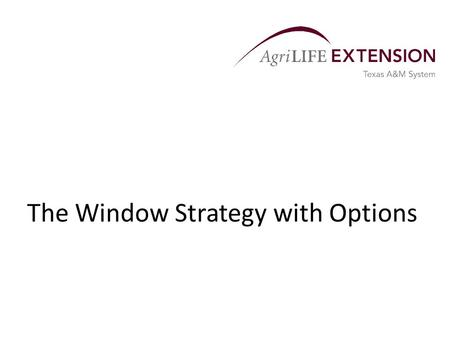 The Window Strategy with Options. Overview  The volatility of agricultural commodity prices makes marketing just as important as production.  Producers.