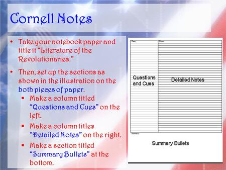 "Cornell Notes Take your notebook paper and title it ""Literature of the Revolutionaries."" Then, set up the sections as shown in the illustration on the."