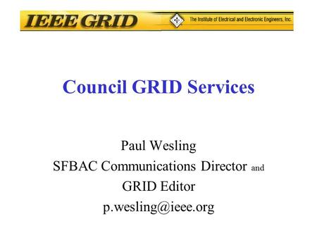 Council GRID Services Paul Wesling SFBAC Communications Director and GRID Editor