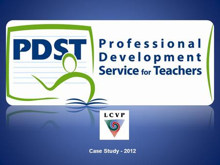 Case Study - 2012. The PDST is funded by the Department of Education and Skills under the National Development Plan, 2007-2013 2012 Examination PortfolioWritten.