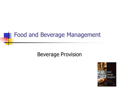 Food and Beverage Management Beverage Provision. © 2011 Cousins et al: Food and Beverage Management, 3 rd edition, Goodfellows Publishers Effects of alcohol.