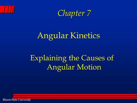 Angular Kinetics Explaining the Causes of Angular Motion