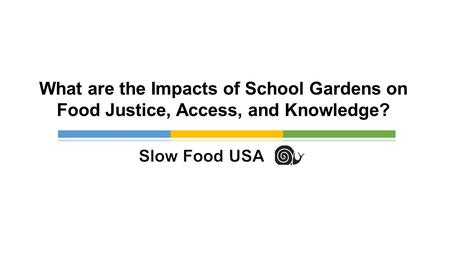 What are the Impacts of School Gardens on Food Justice, Access, and Knowledge?