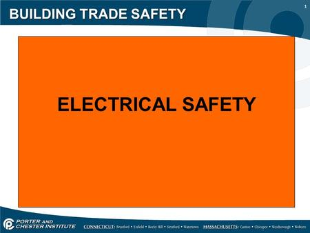 BUILDING TRADE SAFETY ELECTRICAL SAFETY.
