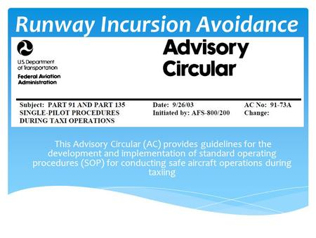 Runway Incursion Avoidance This Advisory Circular (AC) provides guidelines for the development and implementation of standard operating procedures (SOP)