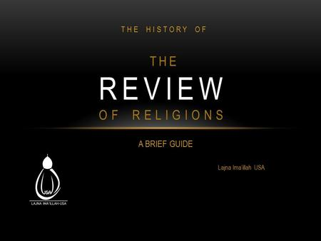 A BRIEF GUIDE Lajna Ima'illah USA REVIEW OF RELIGIONS THE THE HISTORY OF.