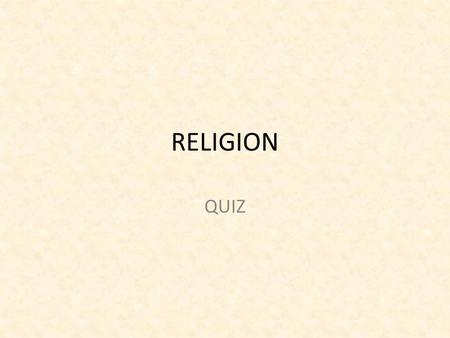 RELIGION QUIZ. Political Affiliation Republican Lean Republican Independent Lean Democrat Democrat Other/ Don't know.