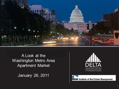1 2007 A Look at the Washington Metro Area Apartment Market January 26, 2011.