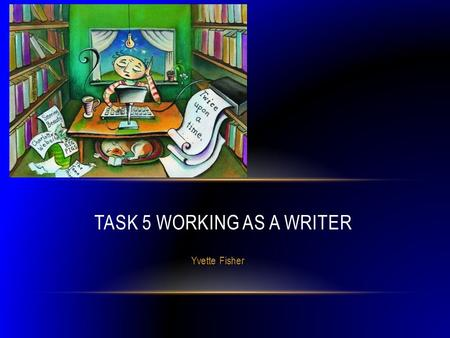 working as a writer