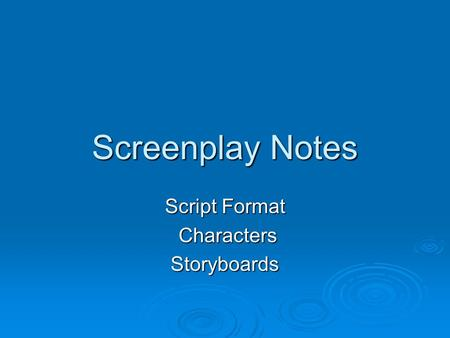 Screenplay Notes Script Format Characters CharactersStoryboards.
