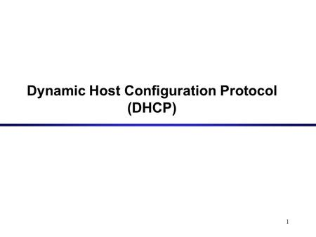 1 Dynamic Host Configuration Protocol (DHCP). 2 Dynamic Assignment of IP addresses Dynamic assignment of IP addresses is desirable for several reasons: