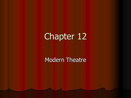 Chapter 12 Modern Theatre. Western Influence on World Theatre Spoken Drama in Spoken Drama in India India China China Japan Japan The Arab World The Arab.